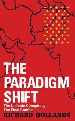 The Paradigm Shift Richard Hollands