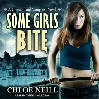 Some Girls Bite by Chloe Neill Read by Cynthia Holloway