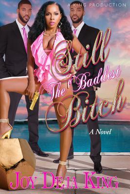 Still the Baddest Bitch (2014)