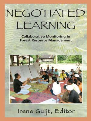 Negotiated Learning: Collaborative Monitoring for Forest Resource Management Irene Guijt