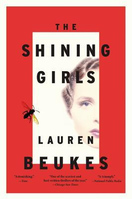 The Shining Girls: A Novel Lauren Beukes