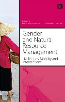 Gender and Natural Resource Management: Livelihoods, Mobility and Interventions  by  Rebecca Elmhirst