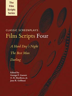 Film Scripts Four: A Hard Days Night/The Best Man/Darling George P Garrett