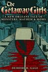 The Getaway Girls: A New Orleans Tale of Monsters, Mayhem and Moms