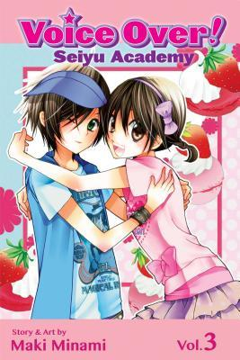 Voice Over!: Seiyu Academy, Vol. 3 (Voice Over!, #3)
