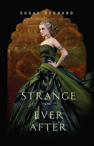 Strange and Ever After (Something Strange and Deadly #3) by Susan Dennard | Review