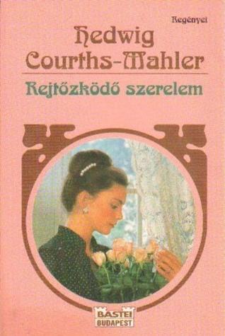 Rejtőzködő szerelem (HCM regényei #36) Hedwig Courths-Mahler