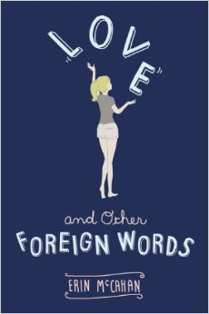 Blog Tour: Love and Other Foreign Words by Erin McCahan | Review
