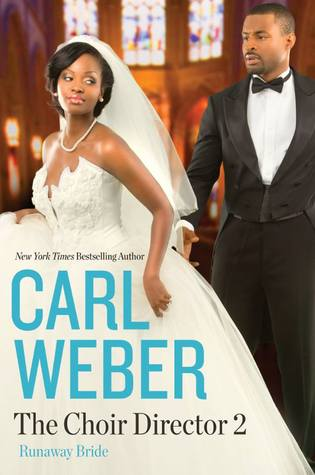 The Choir Director 2: Runaway Bride - Carl Weber