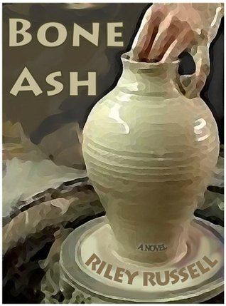 Bone Ash  by  Riley Russell