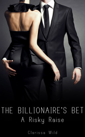 A Risky Raise (The Billionaire's Bet, #3)