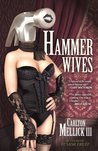Hammer Wives by Carlton Mellick III