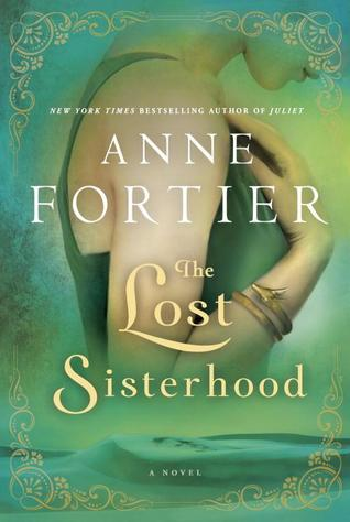 Book Review: The Lost Sisterhood by Anne Fortier