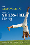 The Mayo Clinic Guide to Stress-Free Living