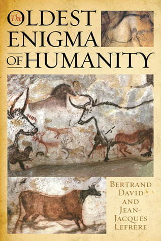 The Key to the Mystery of the Paleolithic Cave Paintings - Bertrand David, Jean-Jacques Lefrère