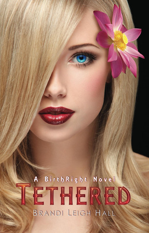 Tethered (A BirthRight Novel, #1)