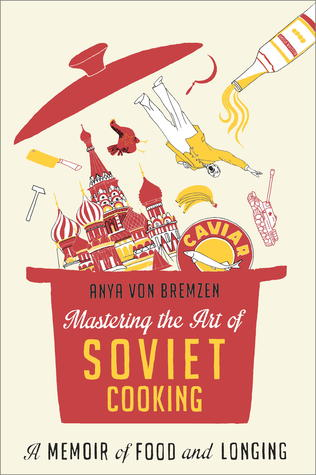Masting the Art of Soviet Cooking