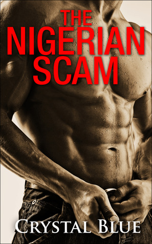 The Nigerian Scam  by  Crystal Blue