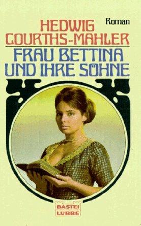 Frau Bettina und ihre Söhne Hedwig Courths-Mahler