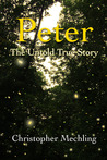 Peter: The Untold True Story