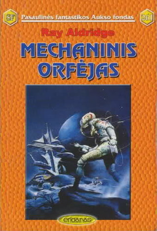 Mechaninis Orfėjas  by  Ray Aldridge