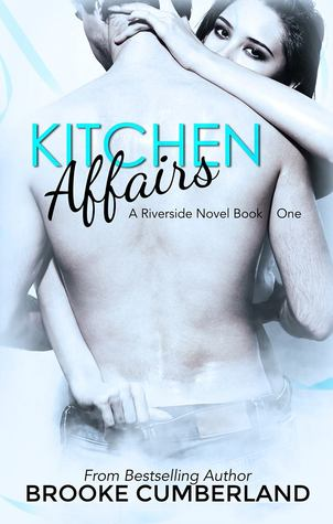 Kitchen Affairs (Riverside Trilogy, #1)