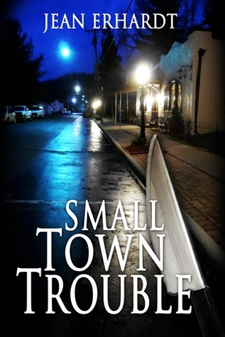 Small Town Trouble by Jean Erhardt