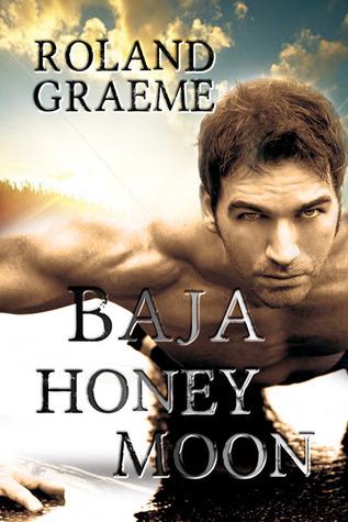 Book Review:  Baja Honeymoon by Roland Graeme