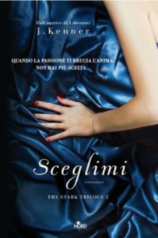 Sceglimi (Stark Trilogy, #2)