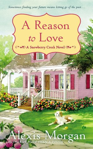 A Reason to Love (Snowberry Creek, #3)