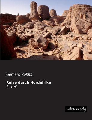 Reise Durch Nordafrika Gerhard Rohlfs