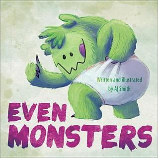Even Monsters... A.J. Smith