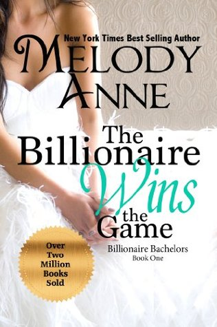 The Billionaire Wins the Game (Billionaire Bachelors, #1)