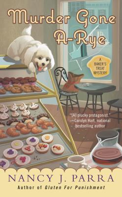Murder Gone A-Rye (A Baker's Treat Mystery, #2)