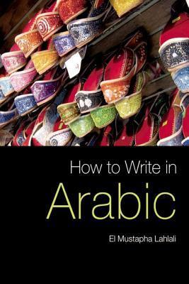How to Write in Arabic El Mustapha Lahlali