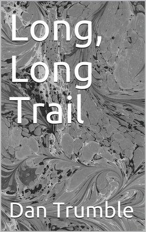 Long, Long Trail Dan Trumble