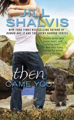 Then Came You (Animal Magnetism, #5) - Jill Shalvis