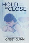 Hold Us Close (Keep Me Still, #1.5)