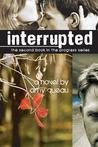 Interrupted (Progress, #2)