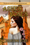 Ashes of Roses (Tales of the Latter Kingdoms, #4)