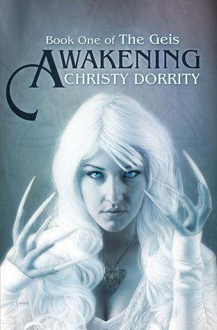 Awakening (The Geis, #1)  by  Christy Dorrity