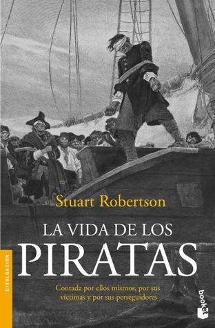 La vida de los piratas. Stuart Robertson