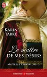 Le maître de mes désirs by Karin Tabke