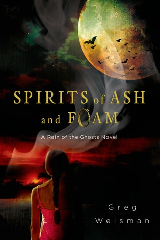 Spirits of Ash and Foam (Rain Cacique #2)