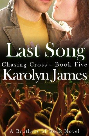 Last Song (Brothers of Rock, #5) Karolyn James