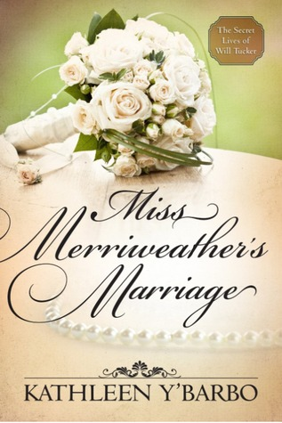 Miss Merriweather's Marriage (The Secret Lives of Will Tucker 0.5)
