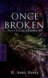 Once Broken (Dove Creek Chronicles, #1)