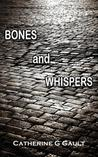 Bones and Whispers