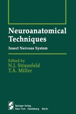 Neuroanatomical Techniques: Insect Nervous System N.J. Strausfeld