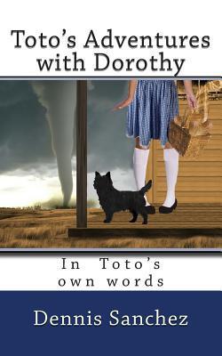 Totos Adventures with Dorothy Dennis Sanchez
